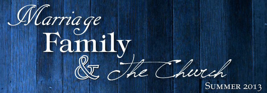 Marriage Family and The Church